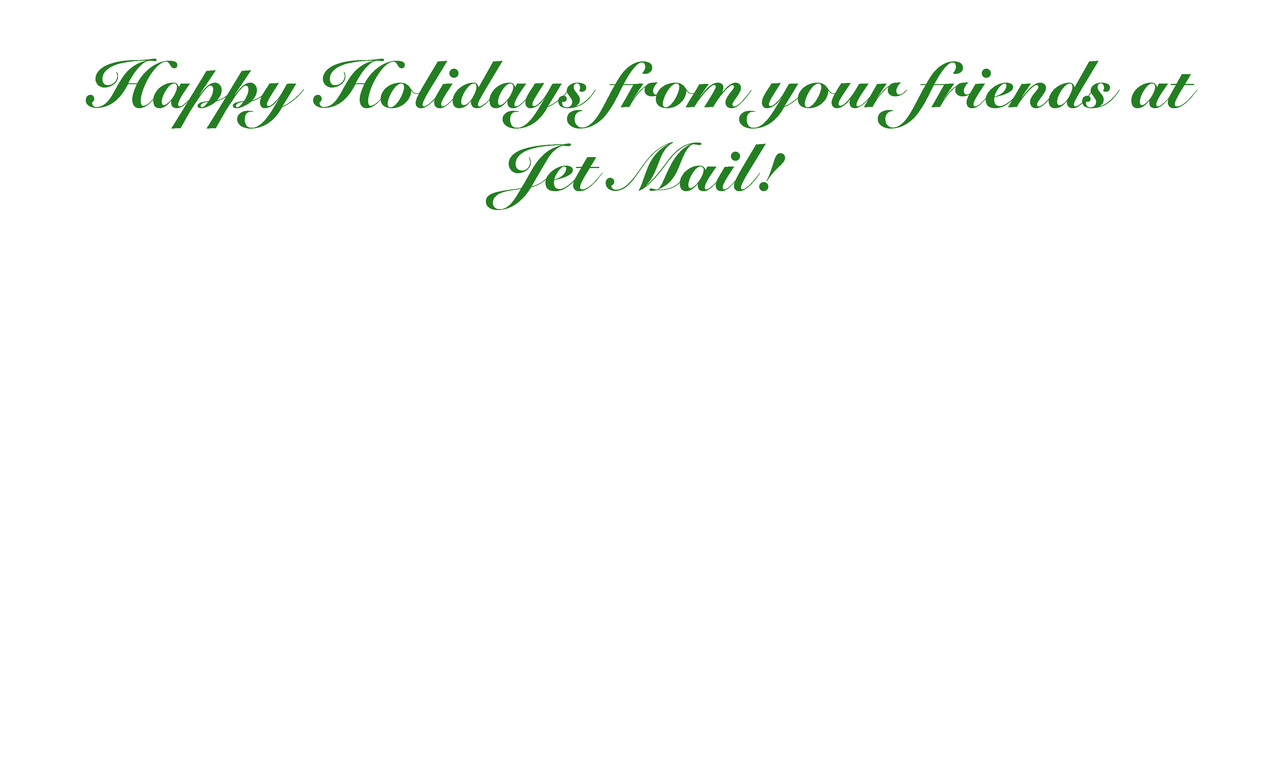 Happy Holidays from everyone at Jet Mail