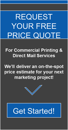 Click Here to Request a Free Price Quote for Your Printing or Direct Mail Project!